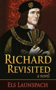 Richard Revisited, a novel - by Els Launspach