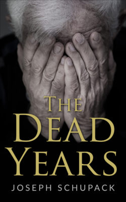 The Dead Years Holocaust Memoirs by Joseph Schupack