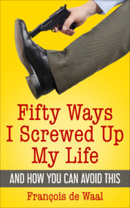 Fifty Ways I Screwed up my Life - Francois de Waal