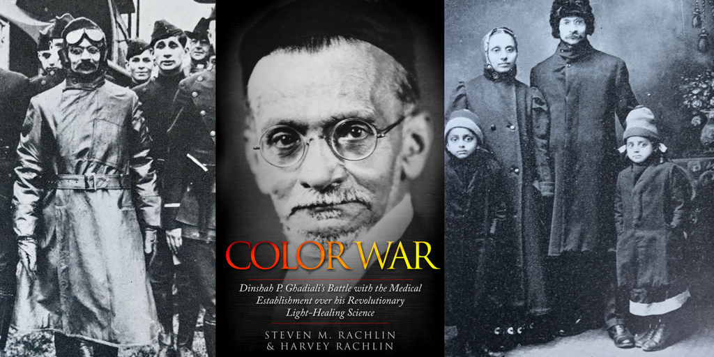 Color War. Dinshah P. Ghadiali's Battle with the Medical Establishment over his Revolutionary Light-Healing ScienceAuthors_ Steven M. Rachlin, M.D., and Harvey Rachlin(1)